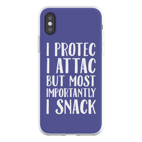 I Protec I Attac But Most Importantly I Snack Phone Flexi-Case