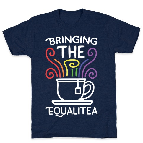 Bringing the Equalitea T-Shirt