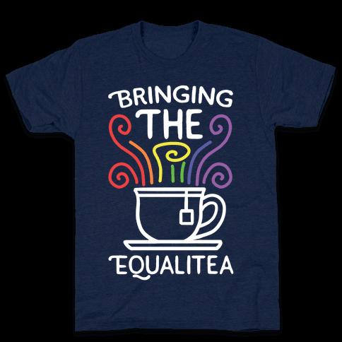 Bringing the Equalitea Mens/Unisex T-Shirt