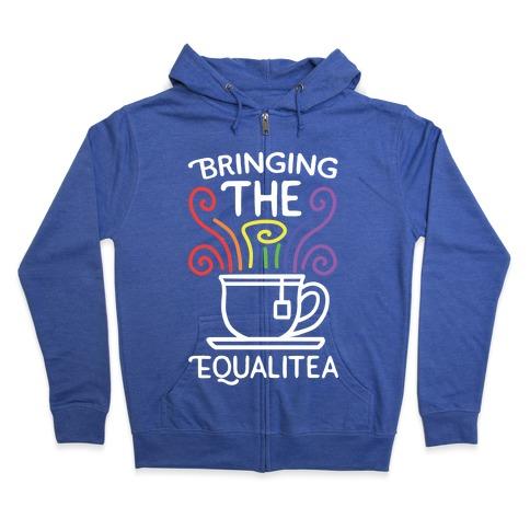 Bringing the Equalitea Zip Hoodie