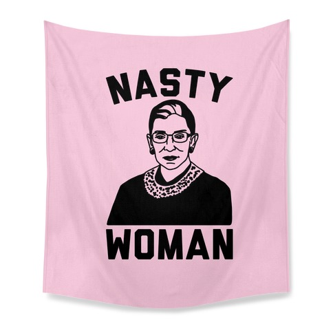 Nasty Woman RBG Tapestry