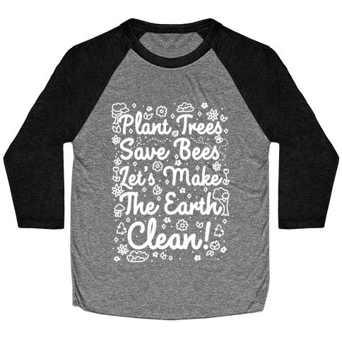 Save Trees Save Bees Let's Make The Earth Clean! Baseball Tee