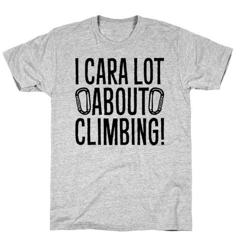I Cara Lot About Climbing T-Shirt