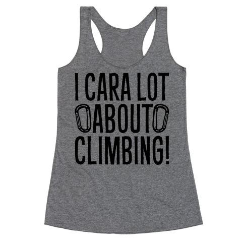I Cara Lot About Climbing Racerback Tank Top