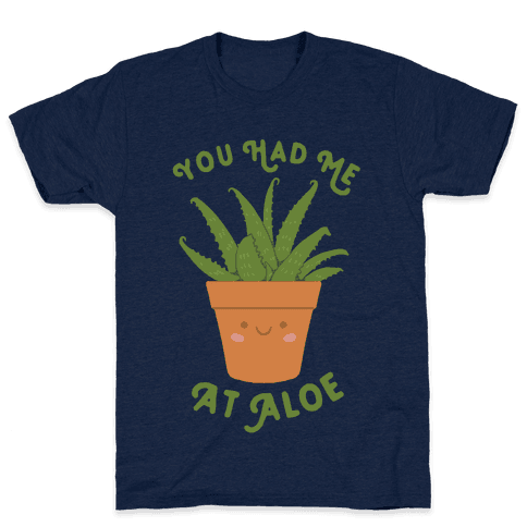 You Had Me At Aloe Mens T-Shirt