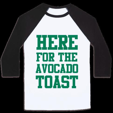 I'm Here for the Avocado Toast Baseball Tee