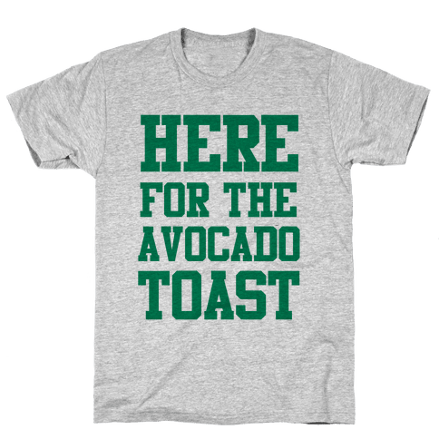 I'm Here for the Avocado Toast Mens T-Shirt