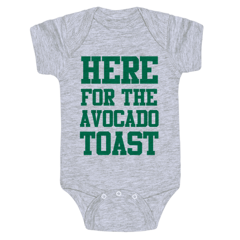 I'm Here for the Avocado Toast Baby Onesy
