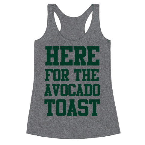 I'm Here for the Avocado Toast Racerback Tank Top