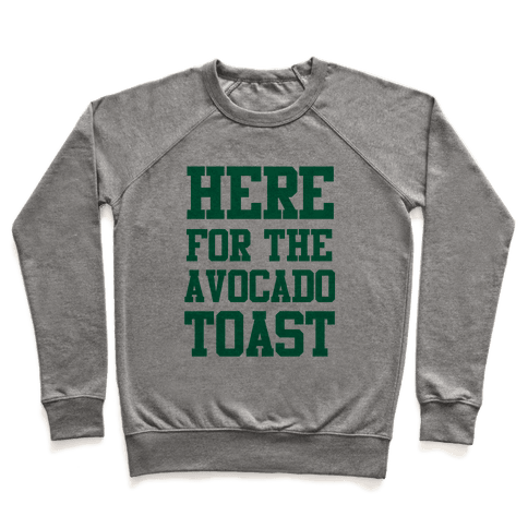 I'm Here for the Avocado Toast Pullover