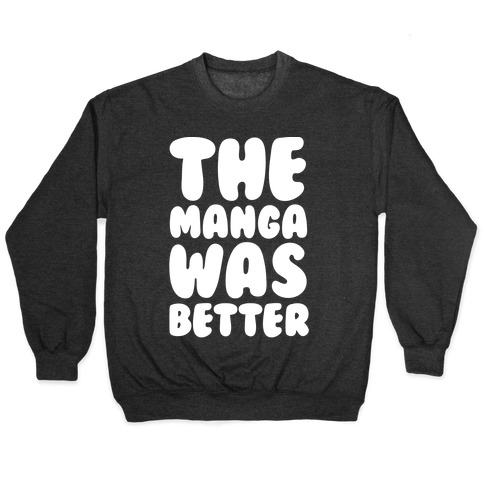 The Manga Was Better White Print Pullover