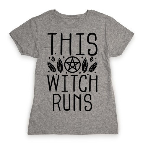 This Witch Runs Womens T-Shirt
