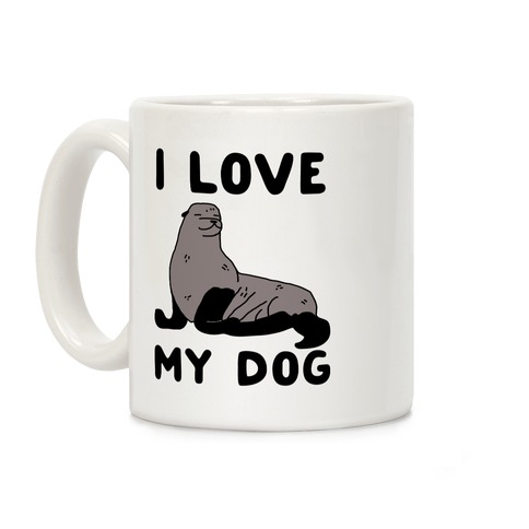 I Love My Dog (Seal) Coffee Mug