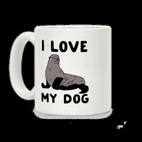 I Love My Dog (Seal) Coffee Mug