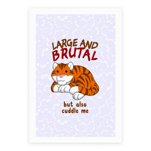 Large And Brutal But Also Cuddle Me Poster