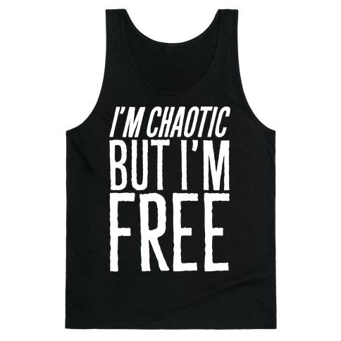 I'm Chaotic But I'm Free White Print Tank Top