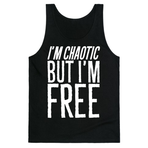 I'm Chaotic But I'm Free White Print Tank Top