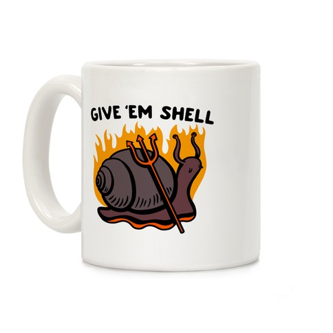 Give Em' Shell Snail Coffee Mug