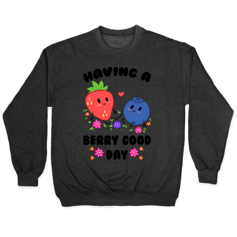 Having A Berry Good Day Pullover