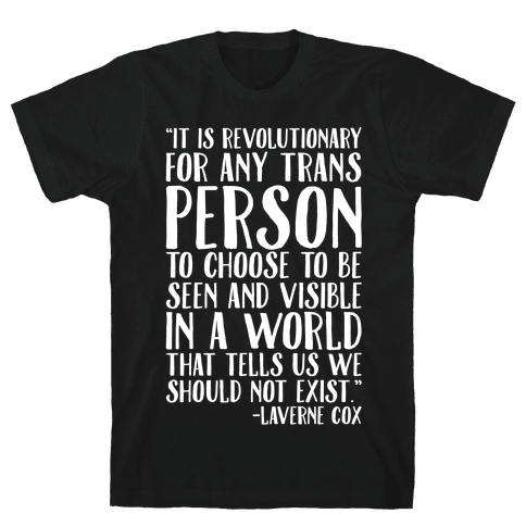 Revolutionary For Any Trans Person To Close To Be Seen And Visible Laverne Cox Quote White Print Mens T-Shirt