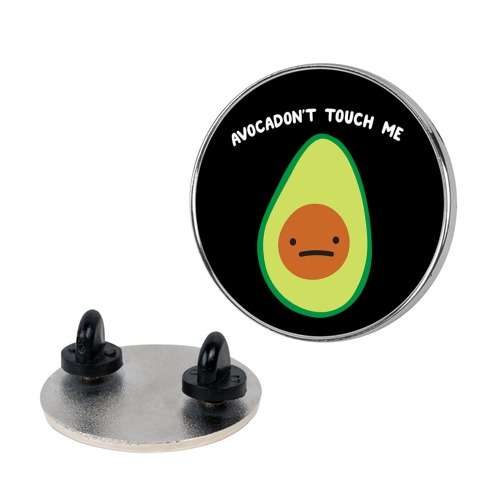 Avocadon't Touch Me Pin