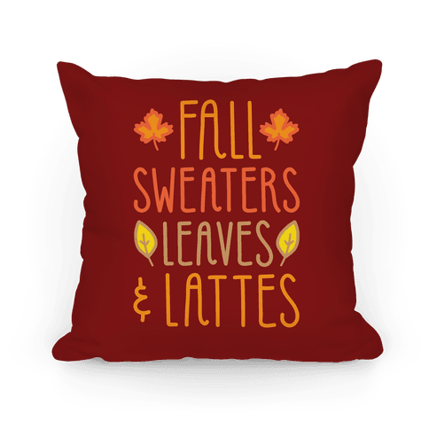 Fall Sweaters Leaves and Lattes Pillow