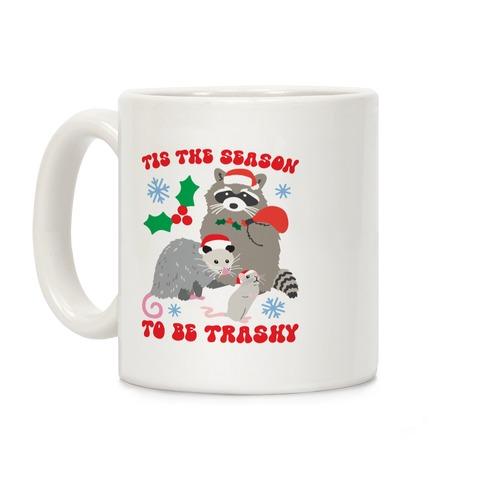 Tis The Season To Be Trashy Coffee Mug