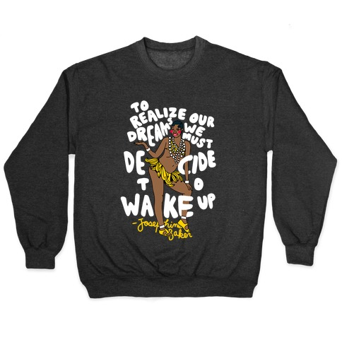 Realize Your Dreams ~ Josephine Baker Pullover