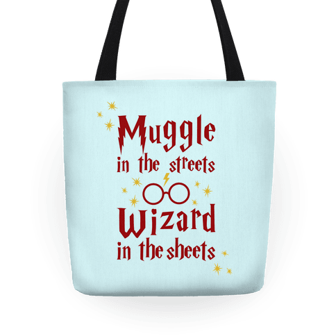 Muggle In Streets Wizard In The Sheets Tote