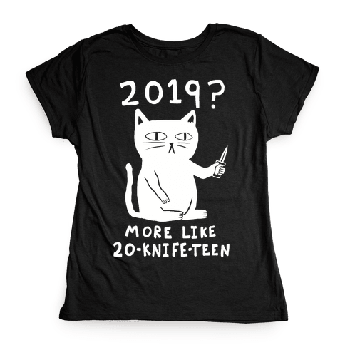 2019 More Like 20-Knife-Teen Cat Womens T-Shirt