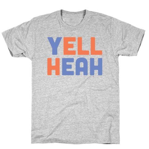 Yell Heah T-Shirt