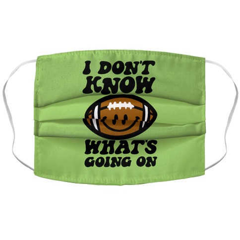I Don't Know What's Going On Football Parody Accordion Face Mask