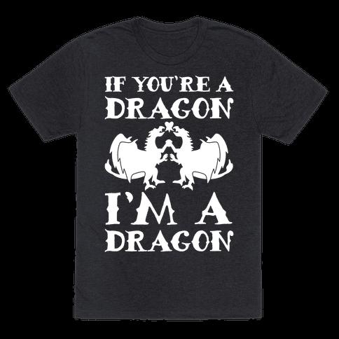 If You're A Dragon I'm A Dragon Parody White Print