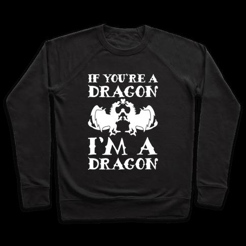 If You're A Dragon I'm A Dragon Parody White Print Pullover