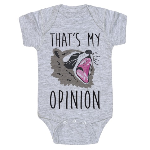 That's My Opinion Raccoon Baby Onesy