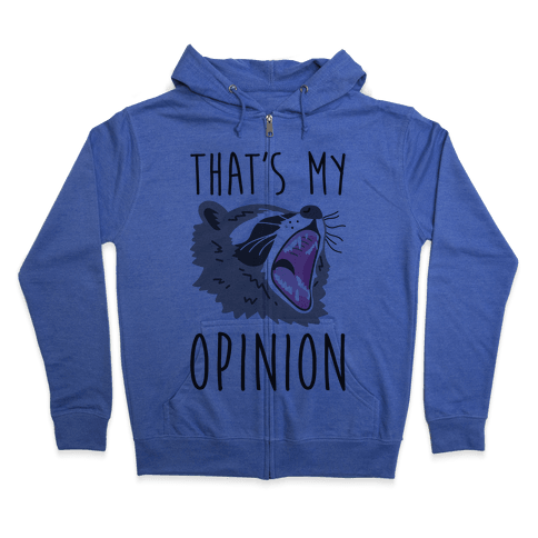 That's My Opinion Raccoon Zip Hoodie