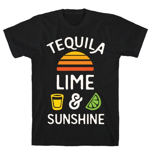 Tequila Lime And Sunshine Mens/Unisex T-Shirt
