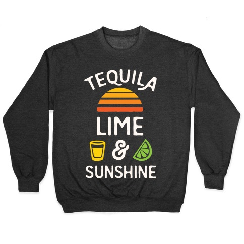 Tequila Lime And Sunshine Pullover