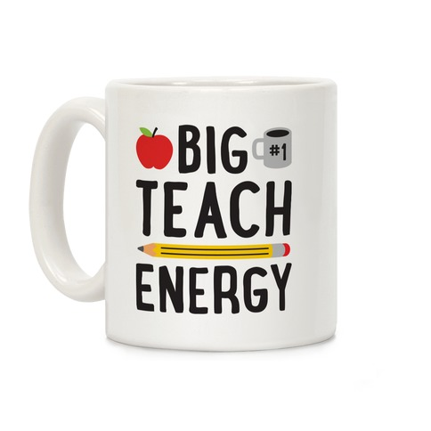 Big Teach Energy Coffee Mug