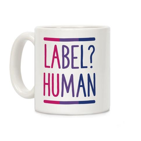 Label? Human Bisexual Pride Coffee Mug