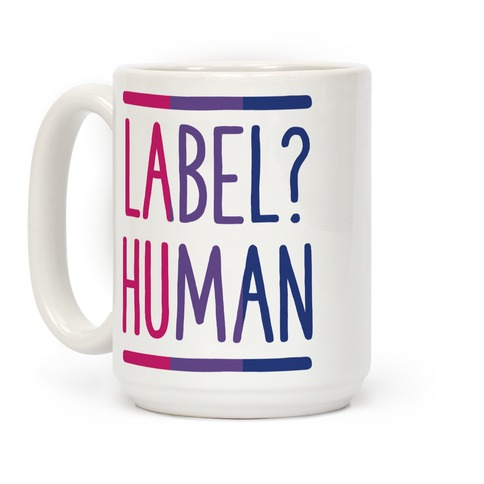 Label? Human Bisexual Pride Coffee Mug