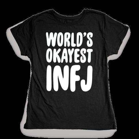 World's Okayest INFJ Womens T-Shirt