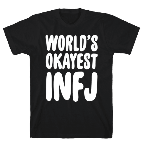 World's Okayest INFJ Mens T-Shirt