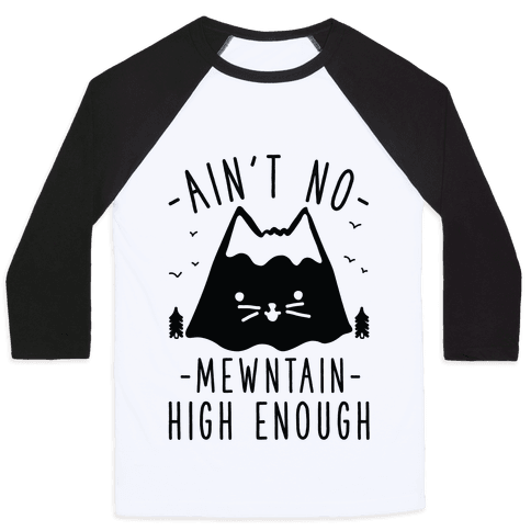 Ain't No Mewntain Baseball Tee