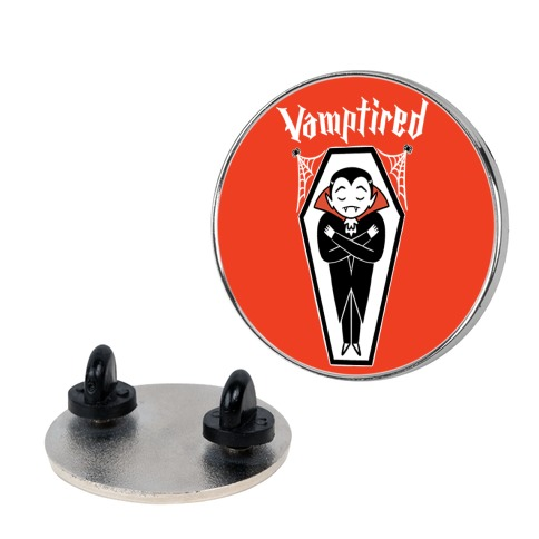 Vamptired Tired Vampire Pin