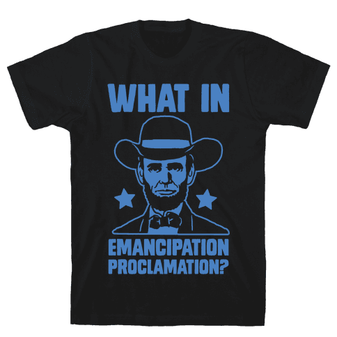 What in Emancipation Proclamation? Blue Mens T-Shirt