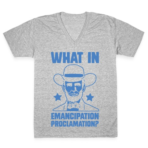 What in Emancipation Proclamation? Blue V-Neck Tee Shirt