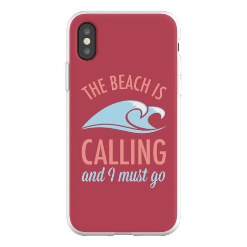 The Beach is Calling and I Must Go Phone Flexi-Case