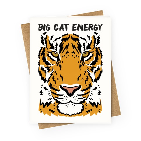 Big Cat Energy Tiger Greeting Card