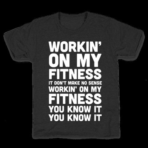 Workin' On My Fitness Finesse Parody Kids T-Shirt